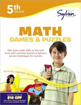 Fifth Grade Math Games & Puzzles (Sylvan Workbooks)