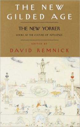 New Gilded Age: The New Yorker Looks at the Culture of Affluence