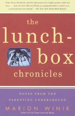 The Lunch-Box Chronicles: Notes from the Parenting Underground