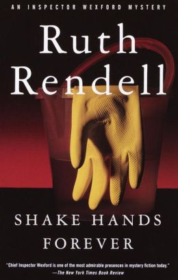 Shake Hands Forever (Chief Inspector Wexford Series #9)