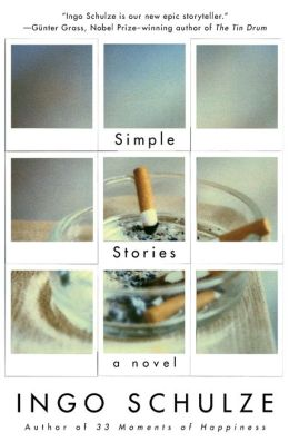 Simple Stories: A Novel from the East German Provinces