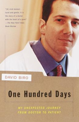 One Hundred Days: My Unexpected Journey from Doctor to Patient