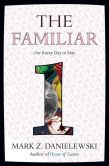 Book Cover Image. Title: The Familiar, Volume 1:  One Rainy Day in May, Author: Mark Z. Danielewski