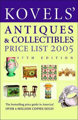Kovels' Antiques and Collectibles Price List 2005