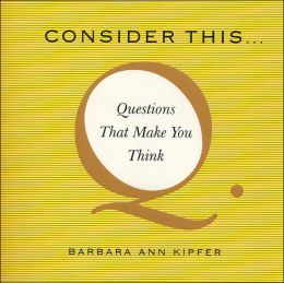 Consider This...: Questions That Make You Think