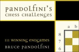Pandolfini's Chess Challenges: 111 Winning Endgames