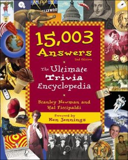 15,003 Answers: The Ultimate Trivia Encyclopedia