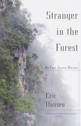 Stranger in the Forest: On Foot Across Borneo (Vintage Departures Series)