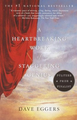 A Heartbreaking Work of Staggering Genius: A Memoir Based on a True Story