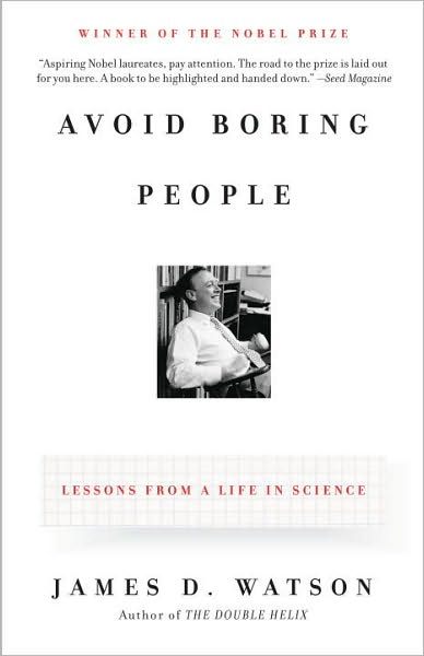 Avoid Boring People: Lessons from a Life in Science