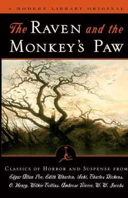 The Raven and the Monkey's Paw : Classics of Horror and Suspense from the Modern Library