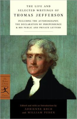 Life and Selected Writings of Thomas Jefferson (Modern Library Series)
