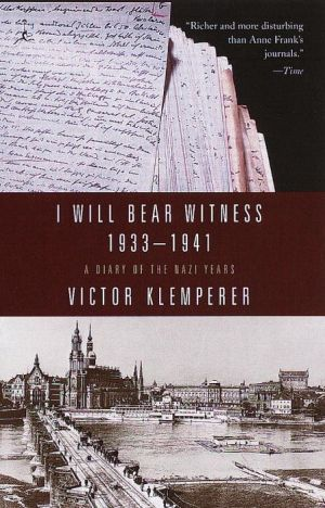 I Will Bear Witness, 1933-1941: A Diary of the Nazi Years