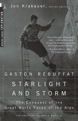 Starlight and Storm: The Conquest for the Great North Faces of the Alps