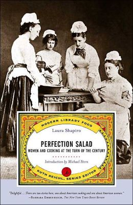 Perfection Salad: Women and Cooking at the Turn of the Century (Modern Library Food Series)