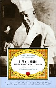 Life a la Henri: Being the Memories of Henri Charpentier (Modern Library Food Series)