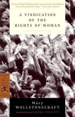 A Vindication of the Rights of Woman: With Strictures on Political and Moral Subjects