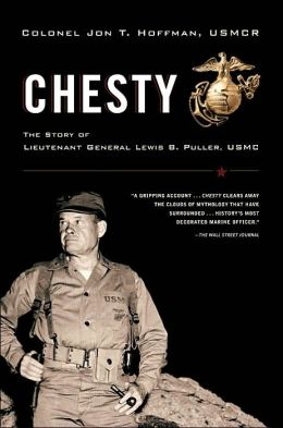 Chesty: The Story of Lieutenant General Lewis B. Puller, USMC