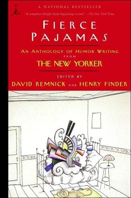 Fierce Pajamas: An Anthology of Humor Writing from the New Yorker