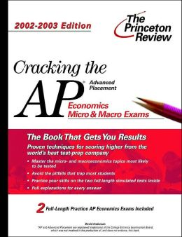 Cracking the AP Economics (Macro and Micro), 2002-2003 Edition