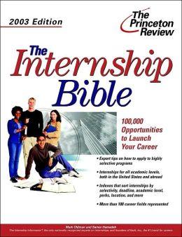 The Internship Bible, 2003 Edition