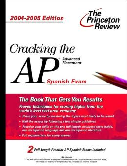 Cracking the AP Spanish Exam, 2004-2005 Edition