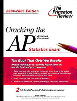 Cracking the AP Statistics Exam, 2004-2005 Edition