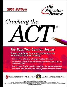 Cracking the ACT with Sample Tests on CD-ROM, 2004 Edition