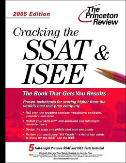 Cracking the SSAT & ISEE, 2005 Edition