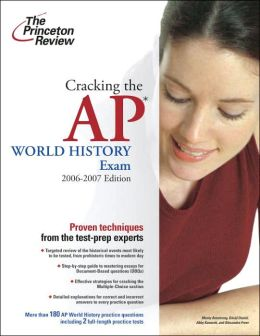 Cracking the AP World History Exam 2006-2007