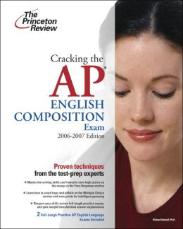 Cracking the AP English Language and Composition Exam 2006-07
