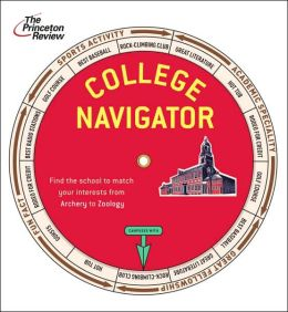 College Navigator, 2007 Edition: Find a School to Match Any Interest from Archery to Zoology