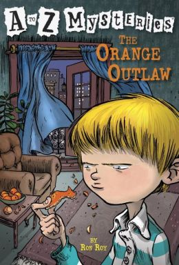 The Orange Outlaw (A to Z Mysteries Series #15)
