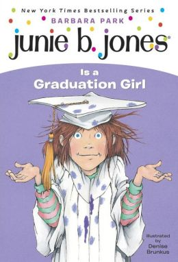Junie B. Jones Is a Graduation Girl (Junie B. Jones Series #17)