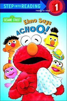 Elmo Says Achoo! (Step into Reading Book Series: A Step 1 Book)