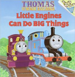 Little Engines Can Do Big Things (Thomas the Tank Engine and Friends Series)