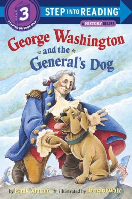 George Washington and the General's Dog (Step into Reading Book Series: A Step 3 Book)