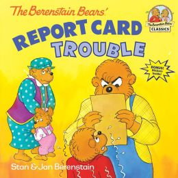 Report Card Trouble (Berenstain Bears Series)