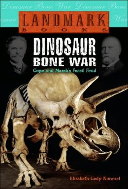 Dinosaur Bone War: Cope and Marsh's Fossil Feud