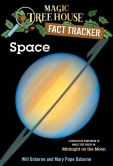 Book Cover Image. Title: Magic Tree House Fact Tracker #6:  Space: A Nonfiction Companion to Magic Tree House #8: Midnight on the Moon, Author: Mary Pope Osborne