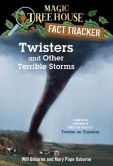 Book Cover Image. Title: Magic Tree House Fact Tracker #8:  Twisters and Other Terrible Storms: A Nonfiction Companion to Magic Tree House #23: Twister on Tuesday, Author: Mary Pope Osborne