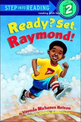 Ready? Set. Raymond! (Step into Reading Book Series: A Step 2 Book)