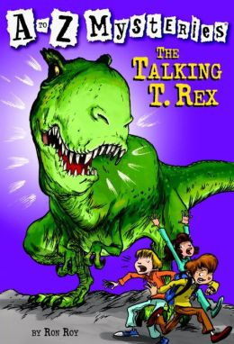 The Talking T. Rex (A to Z Mysteries Series #20)