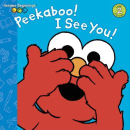 Peekaboo! I See You! (Sesame Beginnings Series)