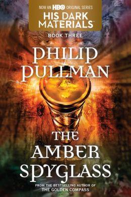 The Amber Spyglass (His Dark Materials Series #3)