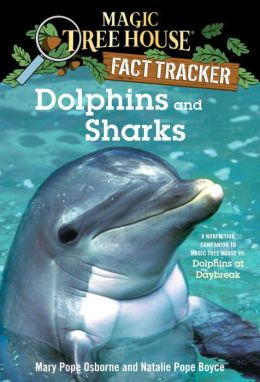 Magic Tree House Fact Tracker #9: Dolphins and Sharks: A Nonfiction Companion to Magic Tree House #9: Dolphins at Daybreak