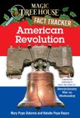 Book Cover Image. Title: Magic Tree House Fact Tracker #11:  American Revolution: A Nonfiction Companion to Magic Tree House #22: Revolutionary War on Wednesday, Author: Mary Pope Osborne