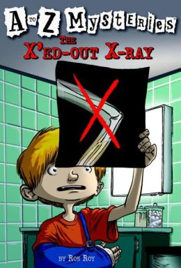 The X'ed-Out X-Ray (A to Z Mysteries Series #24)