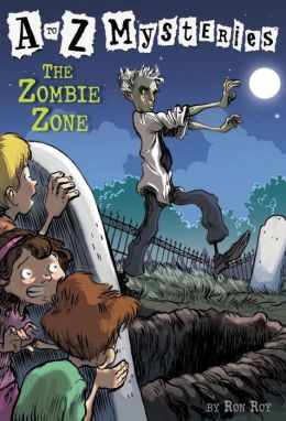 The Zombie Zone (A to Z Mysteries Series #26)