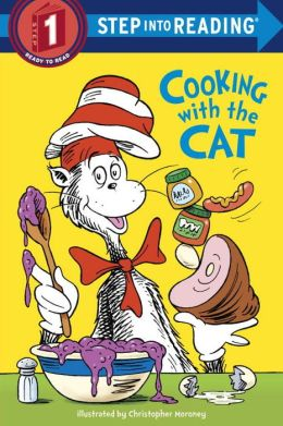 Cat in the Hat: Cooking with the Cat (Step into Reading Books Series: A Step 1 Book)